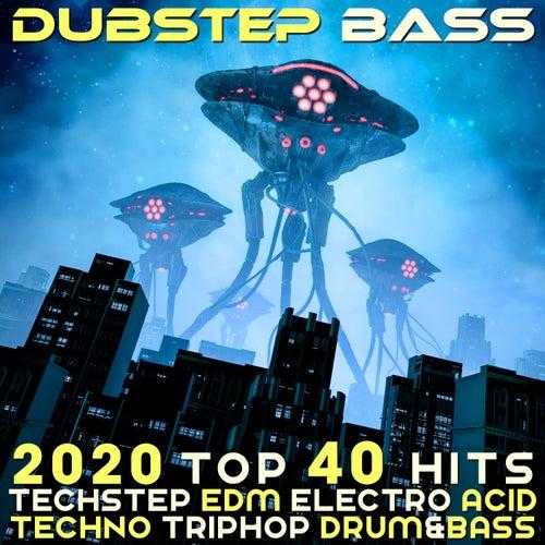 Dubstep Bass 2020 Top 40 Hits Dubstep EDM Electro Acid Techno Trip Hop Drum & Bass by Various Artists