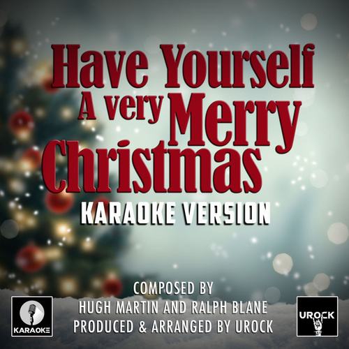 Have Yourself A Merry Little Christmas (Karaoke Version) by Urock
