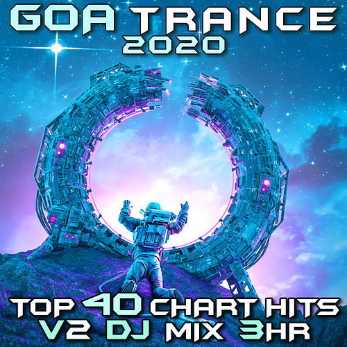 Goa Trance 2020 Top 40 Chart Hits, Vol. 2 (Goa Doc 3Hr DJ Mix) by Goa Doc