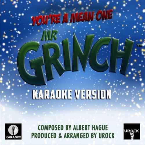 You're A Mean One, Mr Grinch (Karaoke Version) by Urock