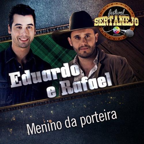 Menino da Porteira (Festival Sertanejo) (Ao Vivo) de Eduardo & Rafael