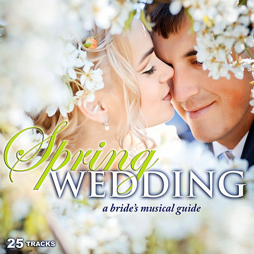Spring Wedding: A Bride's Musical Guide by Various Artists