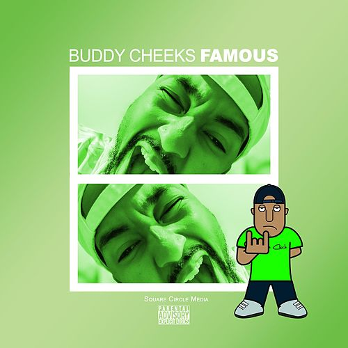 Famous by Buddy Cheeks