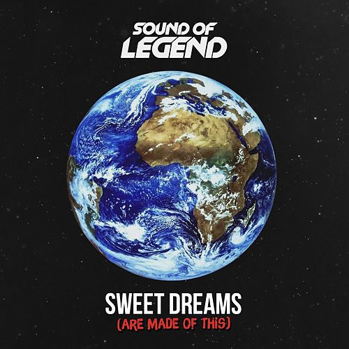 Sweet Dreams (Are Made of This) de Sound Of Legend