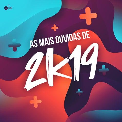 As Mais Ouvidas de 2019 de Naiara Azevedo, Thiago Brava, A.D.Z, Israel Novaes, Jerry Smith, Márcio Vitor, Vitor
