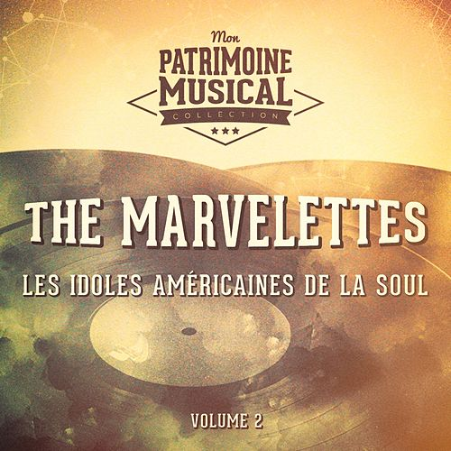 Les idoles américaines de la soul : The Marvelettes, Vol. 2 von The Marvelettes