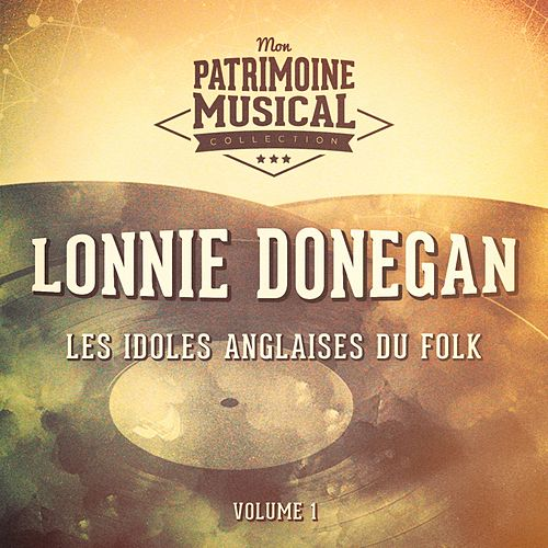 Les idoles anglaises du folk : Lonnie Donegan, Vol. 1 by Lonnie Donegan