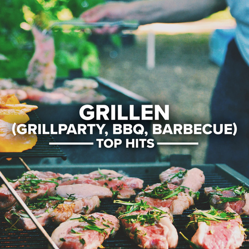 Grillen (Grillparty, BBQ, Barbecue) von Various Artists