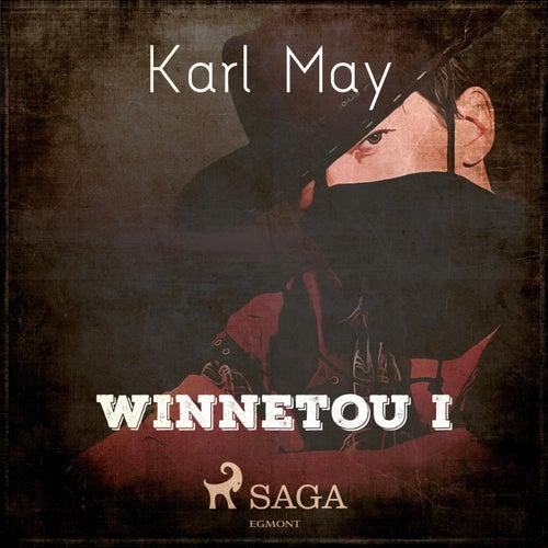 Winnetou I (Ungekürzt) von Karl May