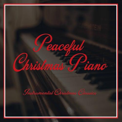 Peaceful Christmas Piano - Instrumental Christmas Classics von Calm Peaceful Piano