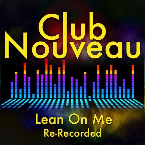 Lean On Me von Club Nouveau