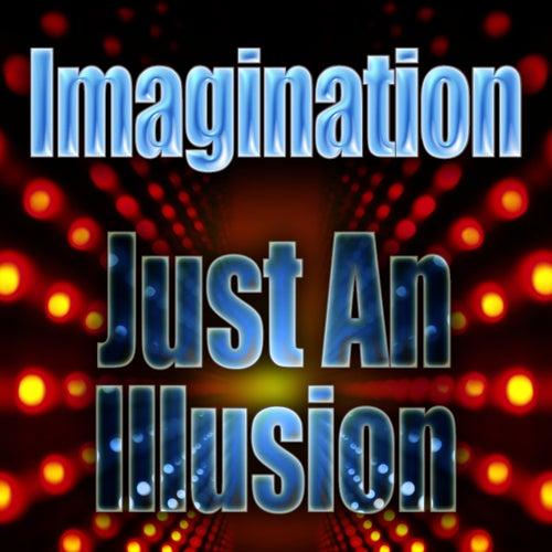 Just An Illusion von Imagination