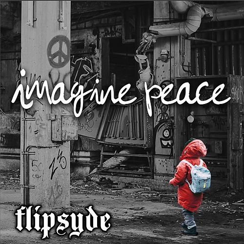 Imagine Peace by Flipsyde