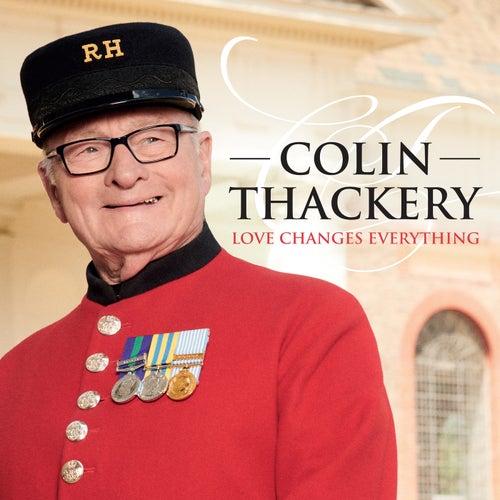Love Changes Everything von Colin Thackery