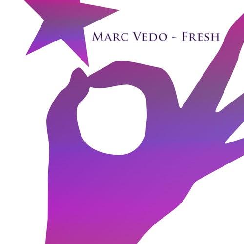Fresh by Marc Vedo