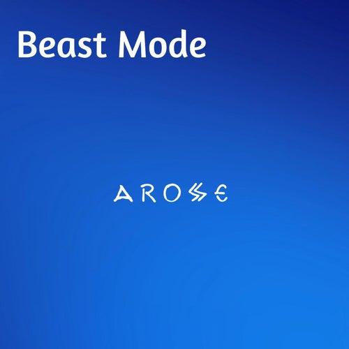 Arose by Beast Mode
