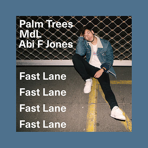 Fast Lane (Original) by Palm Trees
