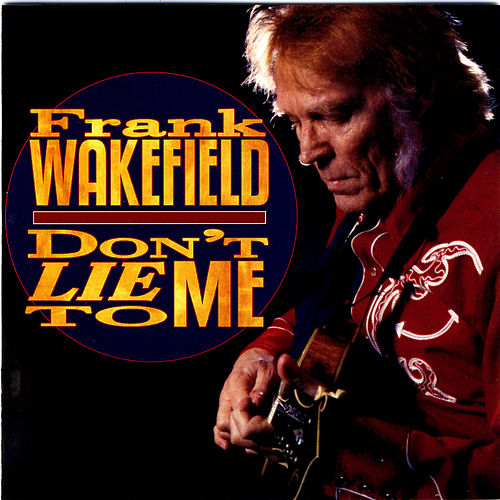 Don't Lie To Me by Frank Wakefield