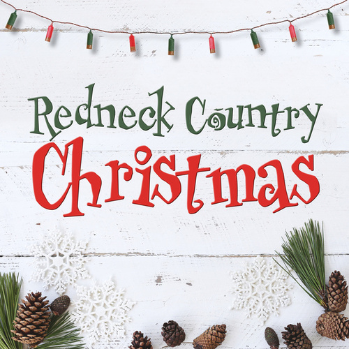 Redneck Country Christmas by Various Artists