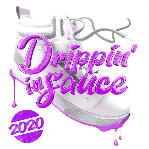 Drippin' In Sauce 2020 by Various Artists