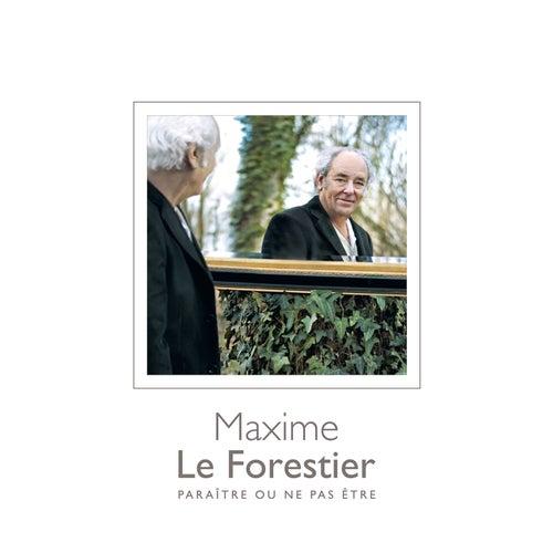 Paraître ou ne pas être (Réédition) de Maxime Le Forestier