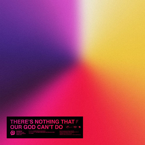 There's Nothing That Our God Can't Do (Live) by Passion
