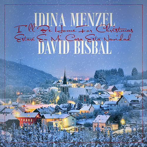 I'll Be Home For Christmas/Estaré En Mi Casa Esta Navidad de Idina Menzel