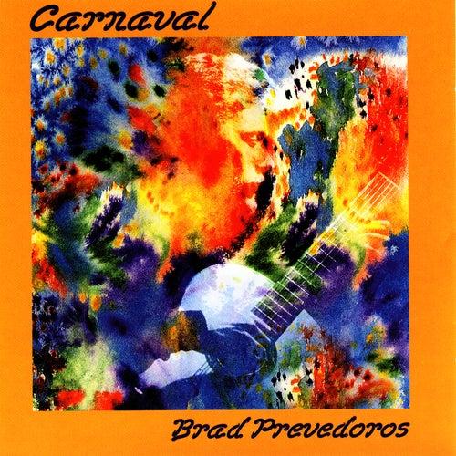 Carnaval by Brad Prevedoros