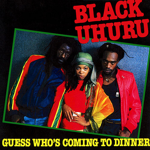 Guess Who's Coming To Dinner by Black Uhuru