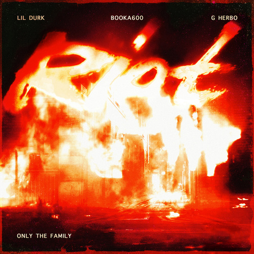 Riot by Lil Durk & Only The Family