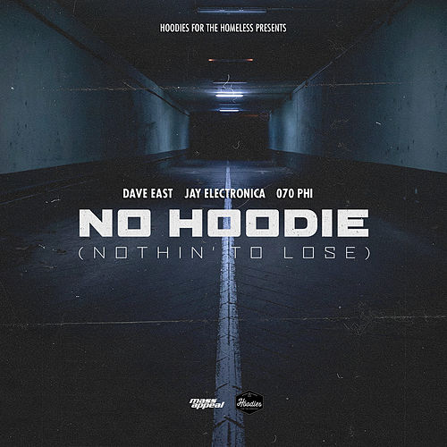 No Hoodie (Nothin' To Lose) van Dave East, Jay Electronica & 070 Phi