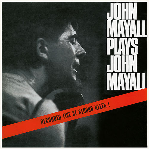 John Mayall Plays John Mayall (Live At Klooks Kleek, London / 1964) by John Mayall