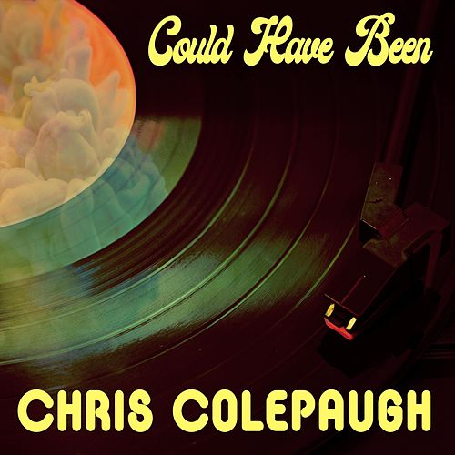 Could Have Been von Chris Colepaugh