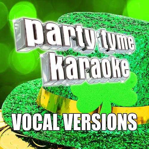 Party Tyme Karaoke - Irish Songs (Vocal Versions) by Party Tyme Karaoke