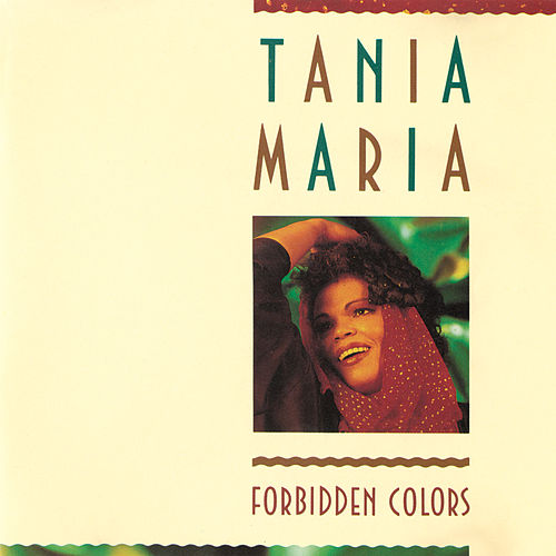 Forbidden Colors by Tania Maria