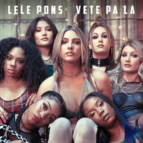 Vete Pa La by Lele Pons