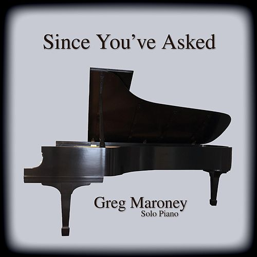 Since You've Asked de Greg Maroney