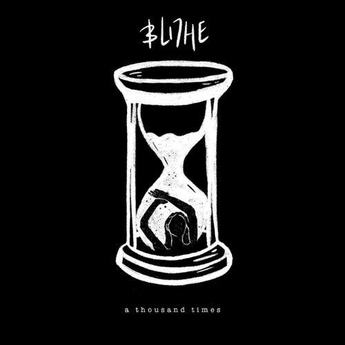 A Thousand Times von Blithe