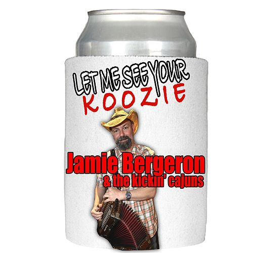 Let Me See Your Koozie by Jamie Bergeron