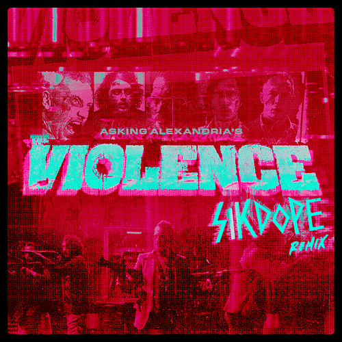 The Violence (Sikdope Remix) von Asking Alexandria