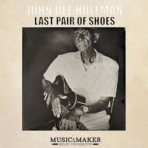 Last Pair of Shoes de John Dee Holeman