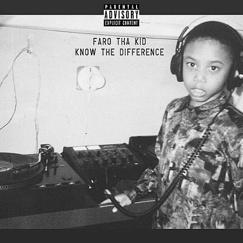 Know the Difference de Faro Tha Kid
