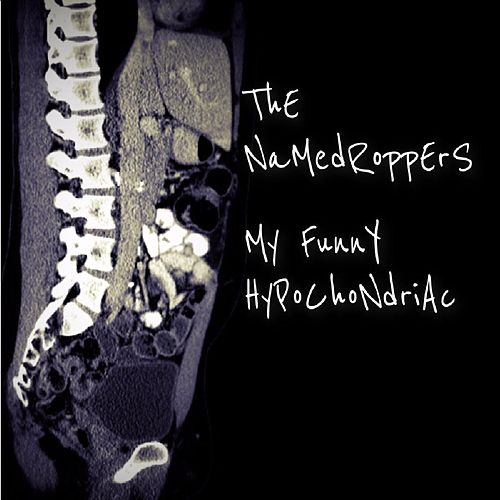 My Funny Hypochondriac by The Namedroppers