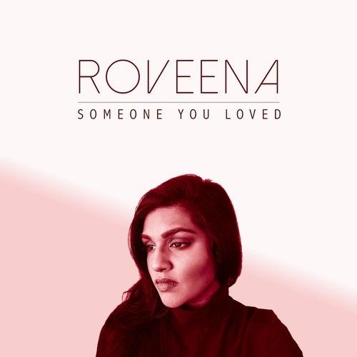 Someone You Loved von Roveena