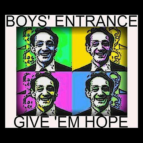 Give 'Em Hope - Single von Boys' Entrance