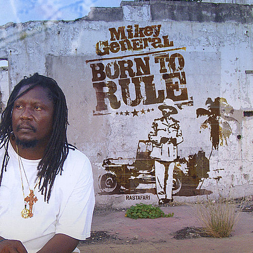 Born To Rule by Mikey General