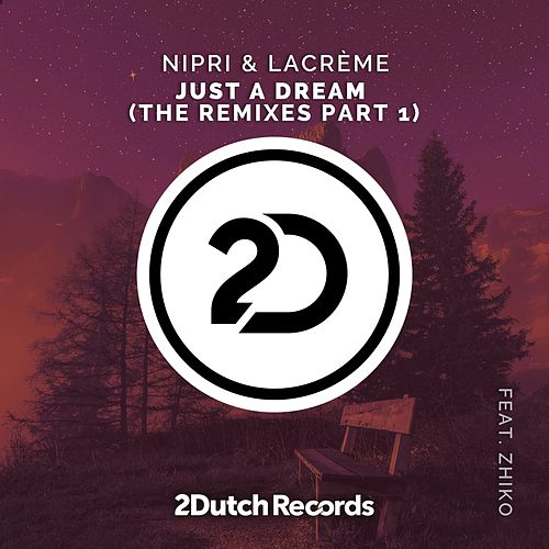 Just A Dream (The Remixes Part 1) von Nipri