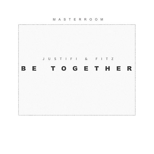 Be Together by Masterroom