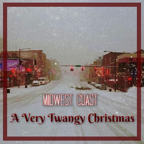 A Very Twangy Christmas by MidWest Coast