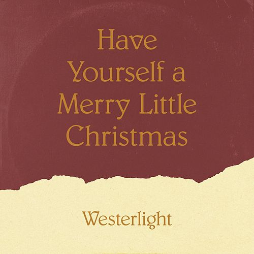 Have Yourself a Merry Little Christmas by Westerlight